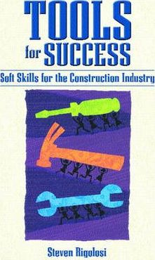 Tools for Success in the Soft Skill Construction Industry