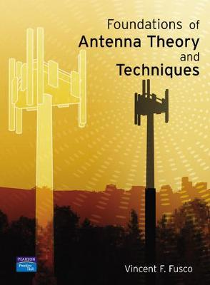 Foundations of Antenna Theory and Techniques