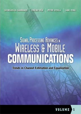 Signal Processing Advances in Wireless and Mobile Communications, Volume 1