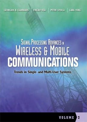 Signal Processing Advances in Wireless and Mobile Communications, Volume 2