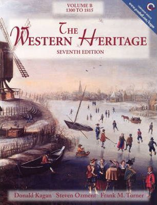 The Western Heritage, the:Volume B, 1300-1815
