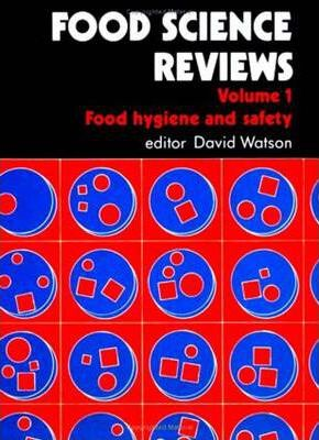 Food Science Reviews: Food Hygiene and Safety v. 1