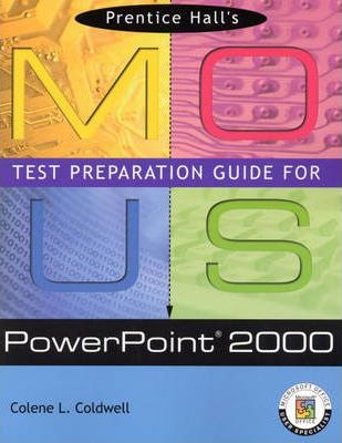 Prentice Hall MOUS Test Preparation Guide for PowerPoint 2000 with CD