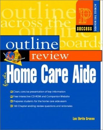 Prentice Hall Health Outline Review:Home Health Care Aide with CD-Rom