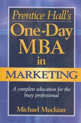 Prentice Hall's One Day MBA in Marketing