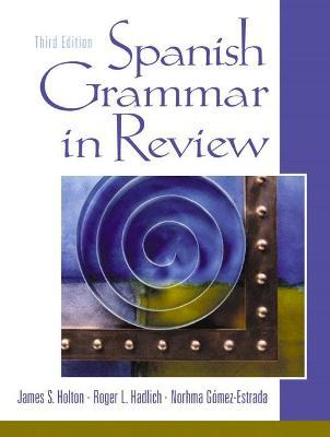 Spanish Grammar in Review: Theory and Practice