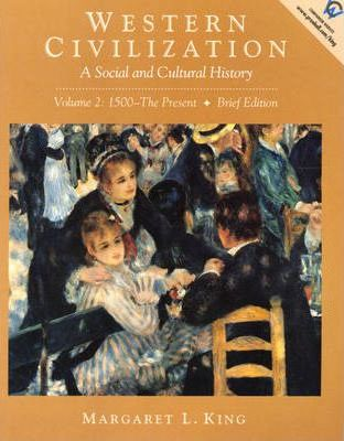 Western Civilization:a Social and Cultural History, Volume II: 1500-the Present, Brief Edition