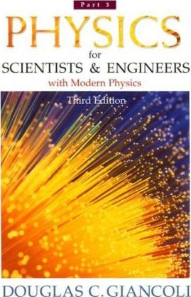 Physics for Scientists and Engineers: pt. 3