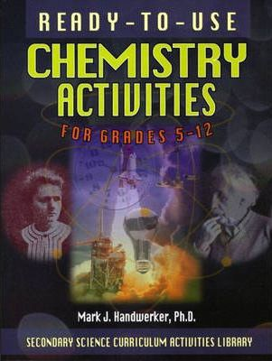 Ready-to-Use Chemisry Acivities for Grades 5-12