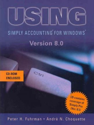 Using Simply Accounting for Windows Version 8.0 Cdn