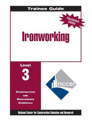 Ironworking Level 3 Trainee Guide, 1e, Binder