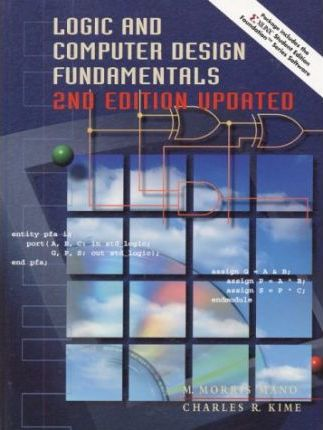 Logic and Computer Design Fundamentals, Updated Edition
