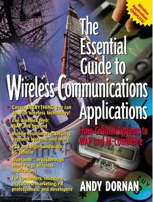 The Essential Guide to Wireless Communications Applications