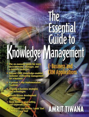 The Essential Guide to Knowledge Management
