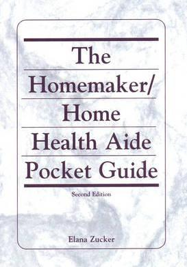 The Homemaker / Home Health Aide Pocket Guide