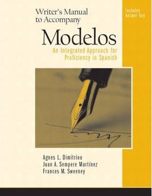 Modelos an Integrated Approach for Proficiency in Spanish: Writers Manual with Answer Key