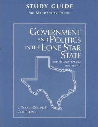Government and Politics in the Lone Star State Study Guide
