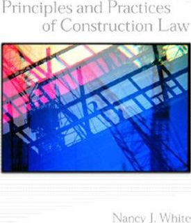 Principles and Practices of Construction Law