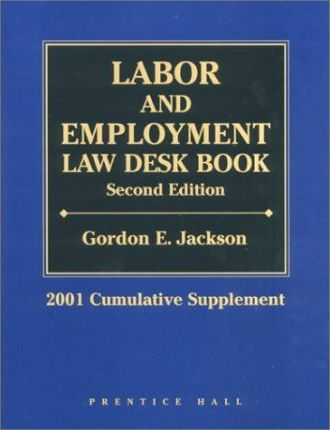 Labor and Employment Law Desk Book: 2001 Supplement