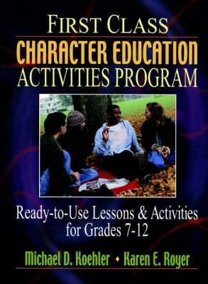 First Class Character Education Activities Program Ready to Use Lessons and Activities for Grades 7-12