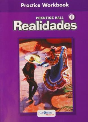 Prentice Hall Spanish Realidades Practice Workbook Level 1 1st Edition 2004c