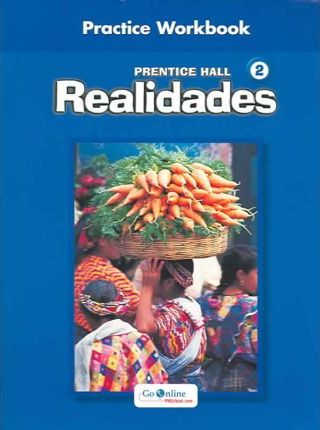 Prentice Hall Spanish Realidades Practice Workbook Level 2 1st Edition 2004c