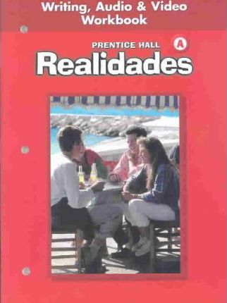 Prentice Hall Spanish Realidades Writing, Audio, and Video Workbook Level a First Edition 2004c