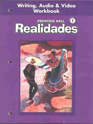 Prentice Hall Spanish Realidades Writing, Audio and Video Workbook Level 1 First Edition 2004c