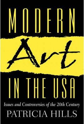 Modern Art in the USA:Issues and Controversies of the 20th Century