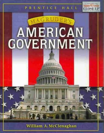 Prentice Hall Magruders American Government Hardcover Student Edition