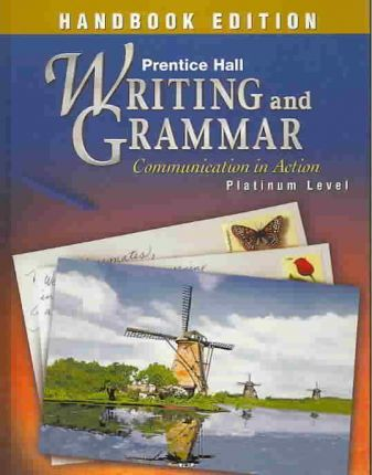 Prentice Hall Writing and Grammar Handbook Grade 10 Student Edition 1st Edition 2003c