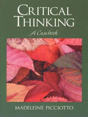 Critical Thinking: A Casebook