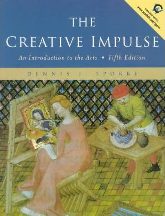 The Creative Impulse, the:an Introduction to the Arts