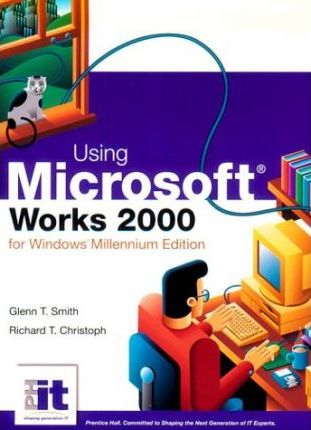Using Microsoft Works 2000 for Windows: Millenium Edition