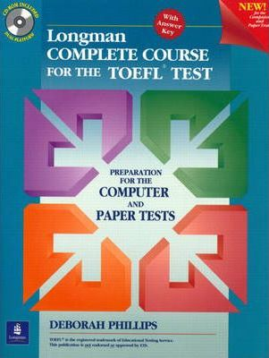 Student Book + CD-ROM Without Answer Key, Longman Complete Course for the TOEFL Test: Preparation for the Computer and Paper Tests