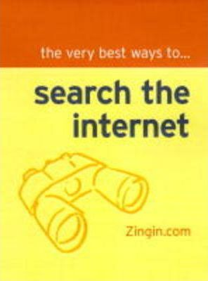The Very Best Ways to Search the Internet from Zingin.com