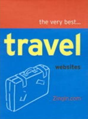 The Very Best Travel Web Sites from Zingin.com