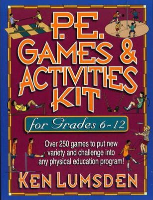 P.E. Games and Activities Kit for Grades 6-12