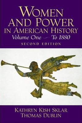 Women and Power in American History: To 1880 v. 1