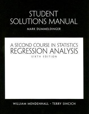 A Student Solutions Manual for Second Course in Statistics