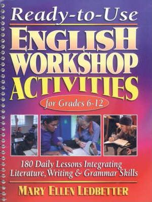 Ready-to-use English Workshop Activities: Grade 6-12
