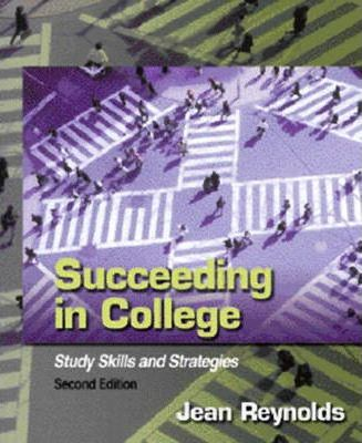 Succeeding in College:Study Skills and Strategies