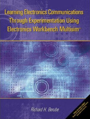 Learning Electronics Communications Through Experimentation Using Electronics Workbench Multisim