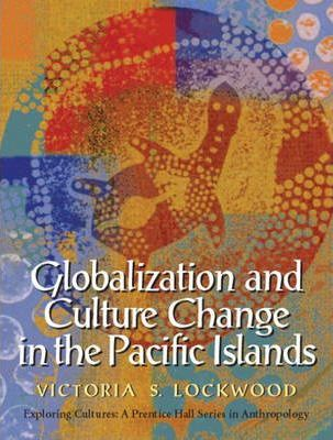 Globalization and Culture Change in the Pacific Islands