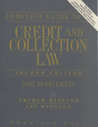 The Complete Guide to Credit and Collection Law