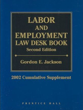 Labor and Employment Law Desk Book