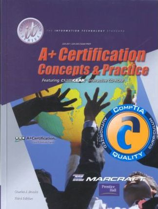 A+ Certification Concepts and Practices (stand-alone)