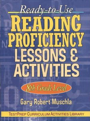 Ready to Use Reading Proficiency Lessons and Activities: 8th Grade
