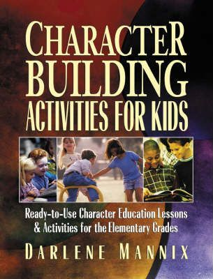 Character Building Activities for Kids - Ready-to- SE Character Education Lessons & Activities for Th e Elementary Grades