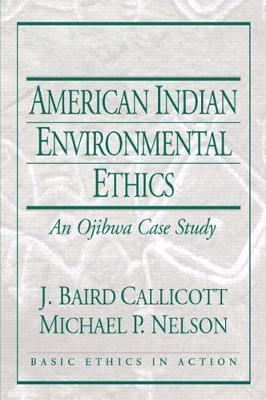 American Indian Environmental Ethics:an Ojibwa Case Study
